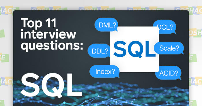 Top 11 SQL Interview Questions   Theory and Practice for 2019