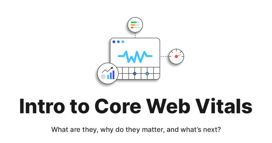 Intro to Core Web Vitals