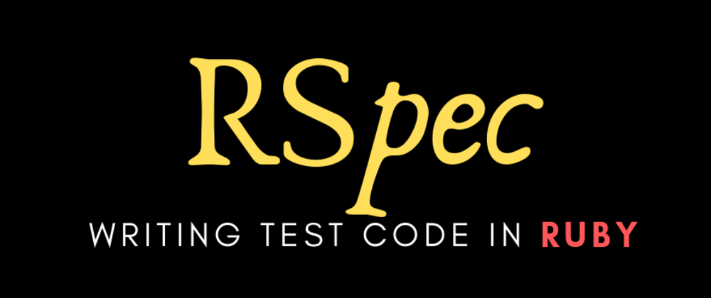 Cover image for RSpec - Writing Test Code In Ruby (3/3)