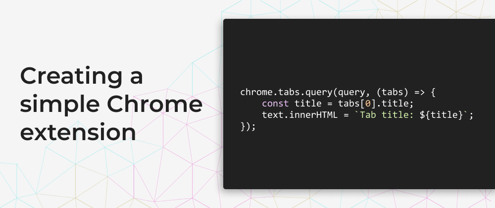 Cover image for Creating a simple Chrome extension