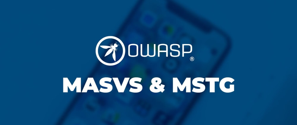 Cover image for MASVS & MSTG: A Quick Guide To Mobile App Security