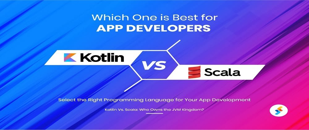 Cover image for Kotlin Vs. Scala: The Right JVM Language For App Developers