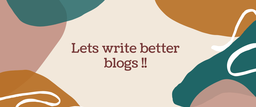 Cover image for Tips to improve your blogs