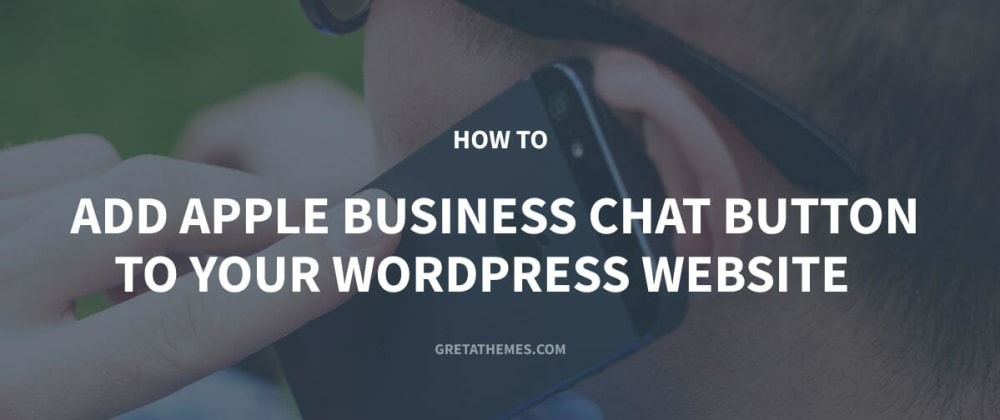 Cover image for How to Add Apple Business Chat Button to Your WordPress Website