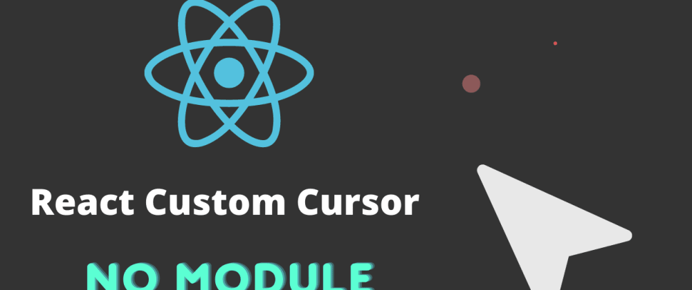 Cover image for How to create a custom cursor in React Part — 1