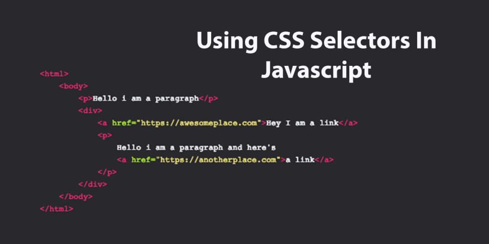 Using CSS Selectors In Javascript - DEV Community 👩 💻👨 💻