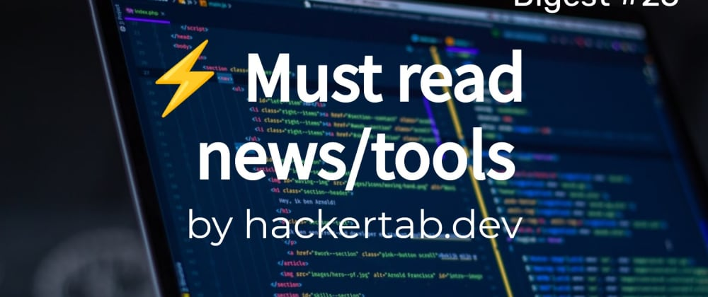 Cover image for ⚡ Must read Tech news/tools of the day - Digest #25