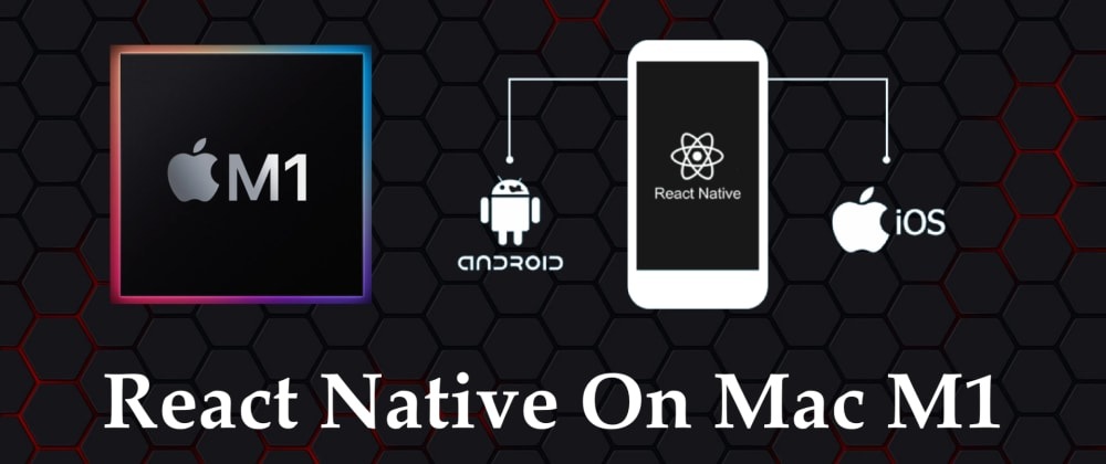 Cover image for Setup React Native And Run App On Mac M1