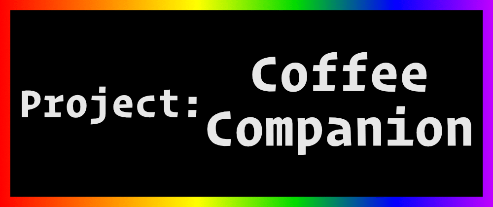 Cover image for Coffee Companion App LS:007