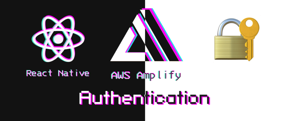 Cover image for Authentication 🔐 CUSTOM SETUP  /  AWS Amplify + React Native