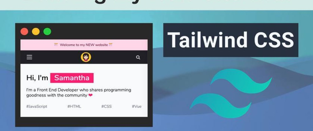 Cover image for Building my site with Tailwind CSS