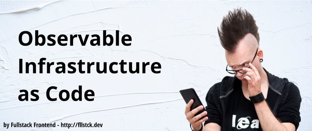 Cover image for Observable Infrastructure as Code