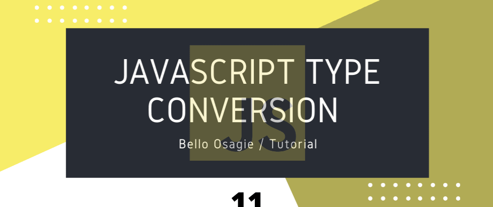 Cover image for JavaScript Type Conversion