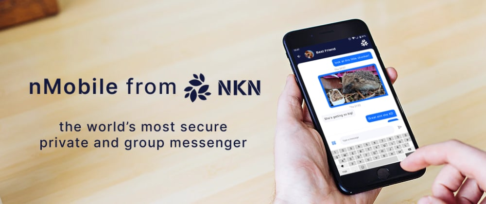 Cover image for nMobile: the extra secure, sever-less and trusted chat app