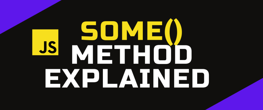 Cover image for some() method explained : JS