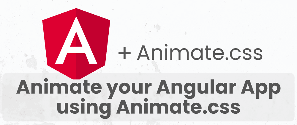 Cover image for Animate your Angular App using Animate.css