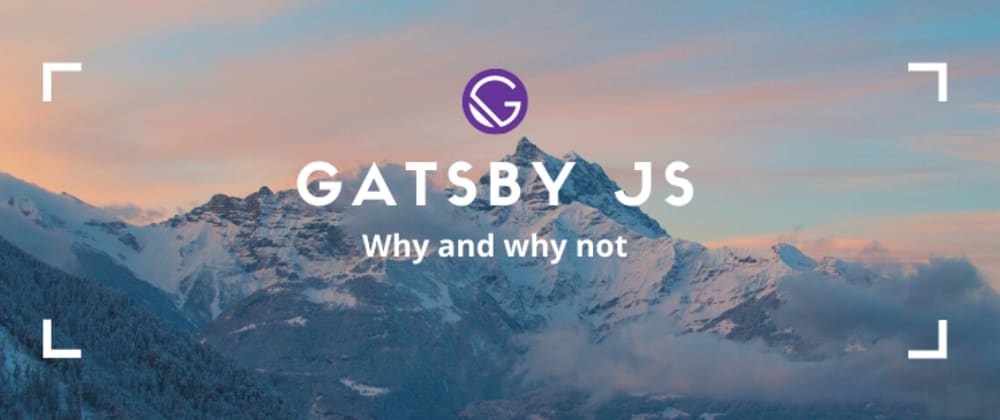 Cover image for Why you should use GatsbyJs and when not to use it