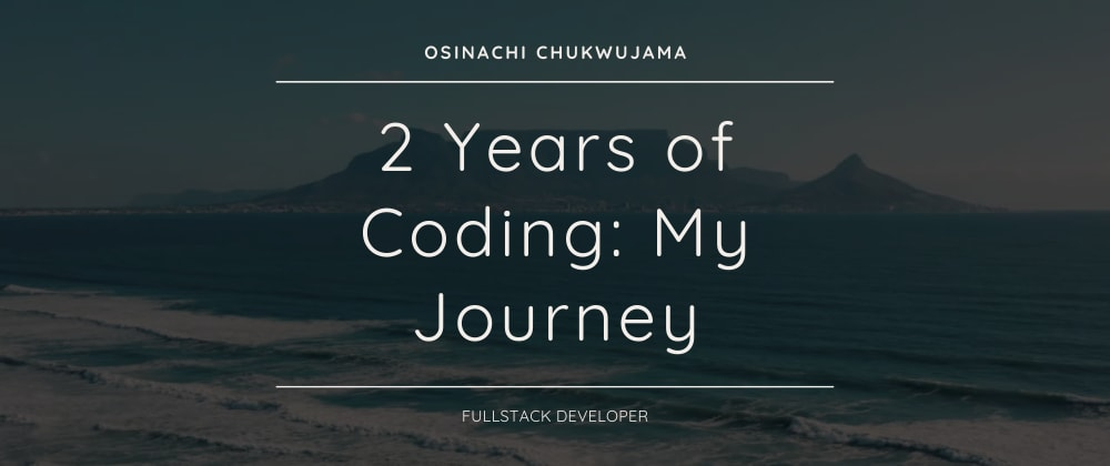 Cover image for 2 Years of Coding: My Journey