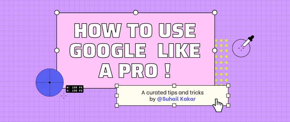 Cover image for How To Use Google Like A Pro