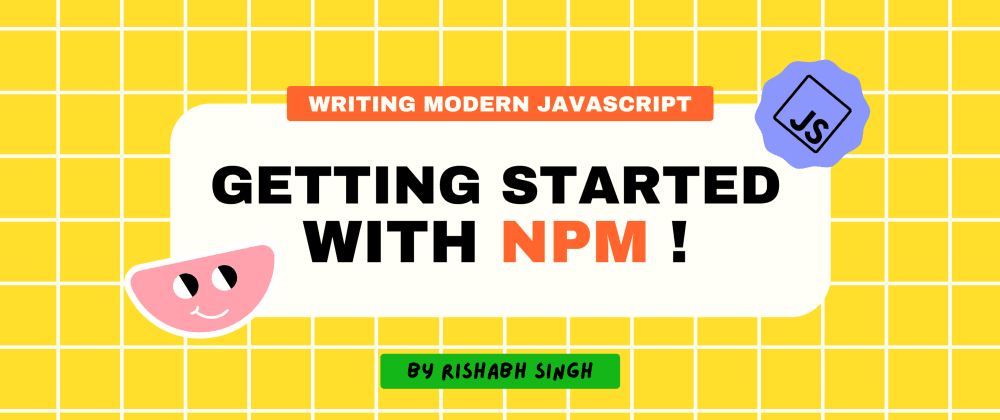 Cover image for Getting Started with NPM