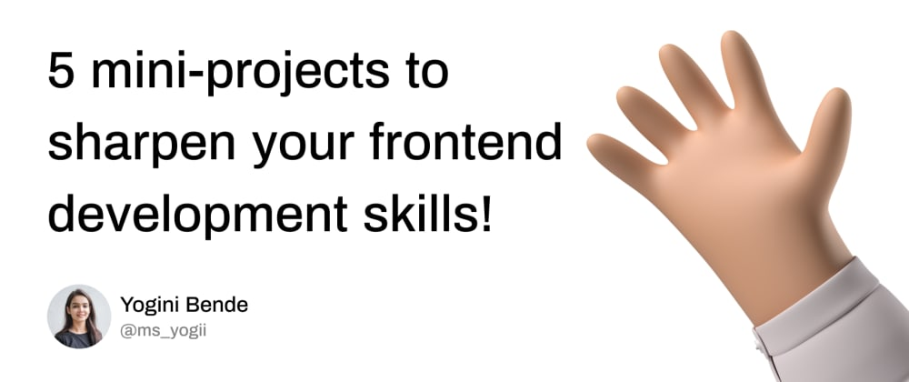 Cover image for 5 mini-projects to sharpen your frontend development skills!