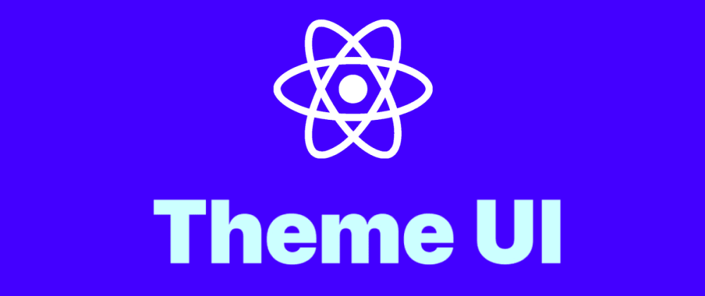 Cover image for Why You Should Try Theme UI