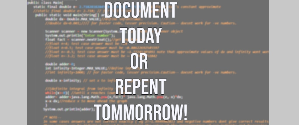 Cover image for Document today or repent tommorrow!