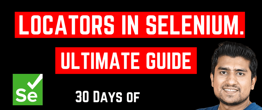 Cover image for Ultimate Guide Locators in Selenium WebDriver.