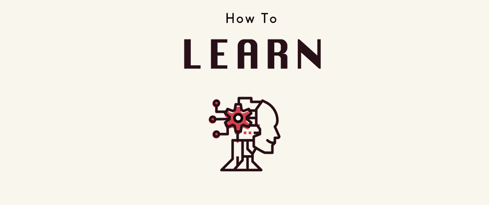 Cover image for How To Learn-What Most Schools 🎓 Don'tTeach