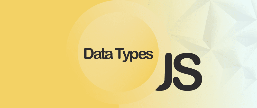 Cover image for JavaScript Data Types