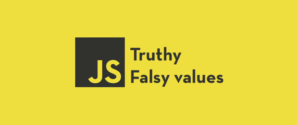 Cover Image for How Truthy and Falsy Values in JavaScript Work