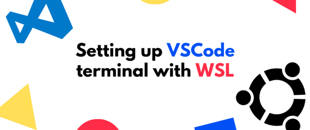 Cover image for How to Set up VSCode terminal with WSL