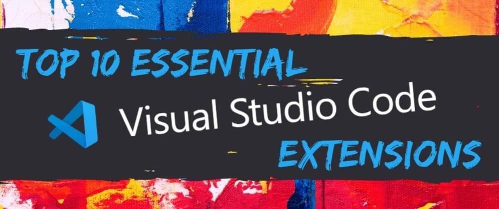 Cover image for Top 10 Essential VS Code Extensions