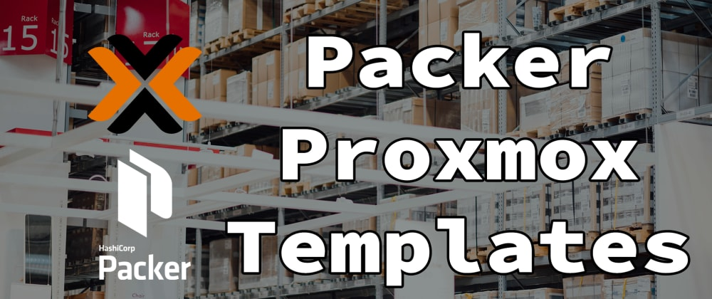Cover image for Creating proxmox templates with packer
