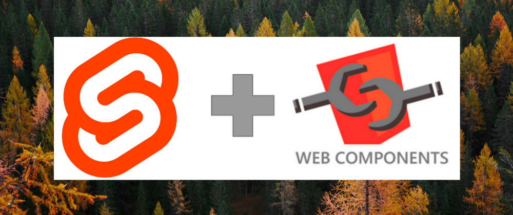 Cover image for How to Create a Web Component in Svelte