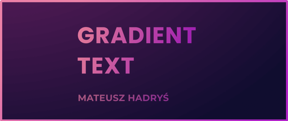 Cover image for Gradient Text In CSS