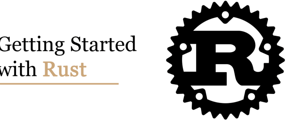 Cover image for Getting Started with Rust
