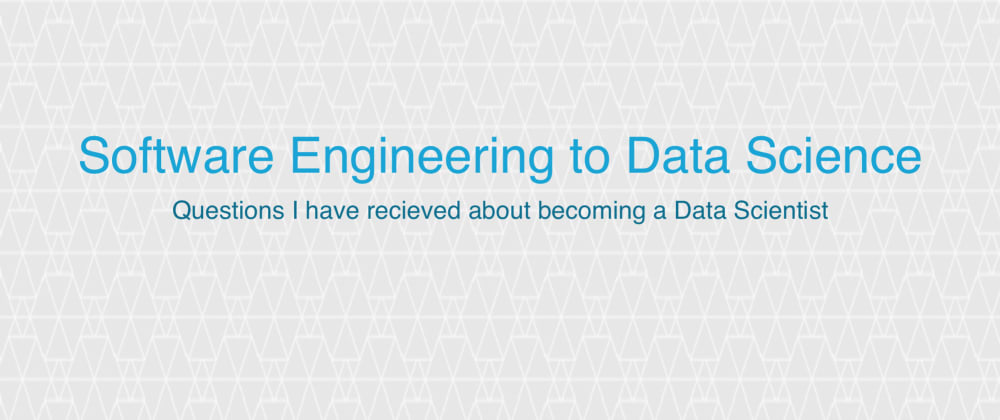 Cover image for Software Engineering to Data Science