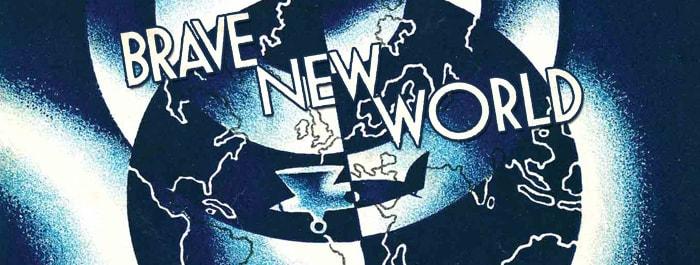 Brave new world banner