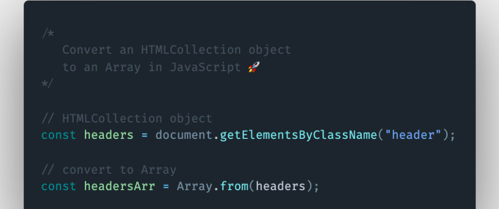 Cover image for How to convert an HTMLCollection object to an Array in JavaScript?