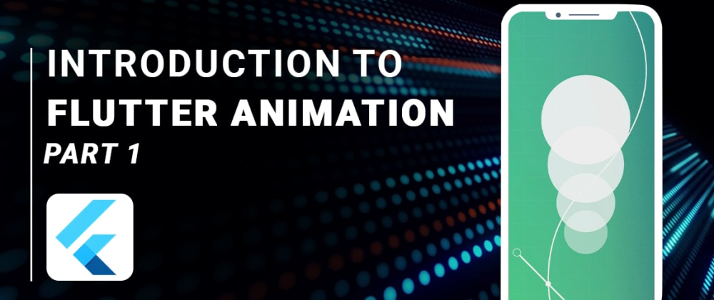 Cover image for Introduction to Flutter Animation Part 1