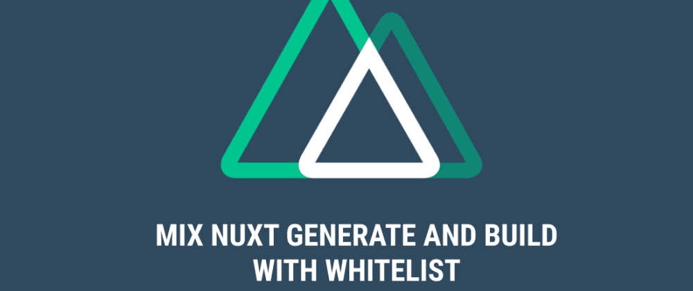 Mixing nuxt generate and build