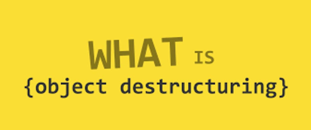 Cover image for Object Destructuring with ES6