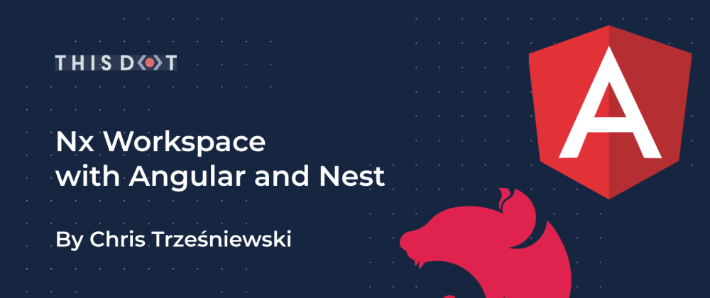 Cover image for Nx Workspace with Angular and Nest