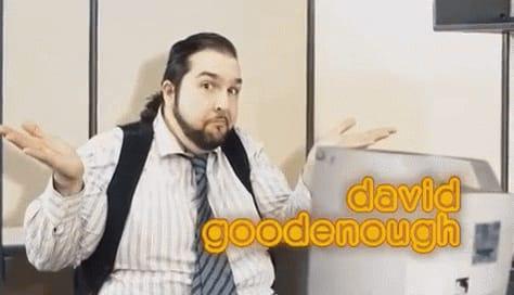 David good enough