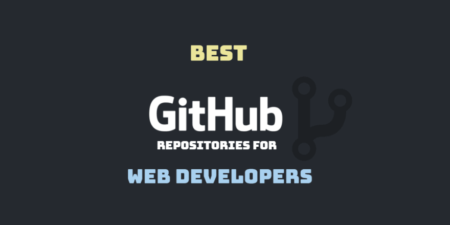 Best GitHub Repos for Web Developers