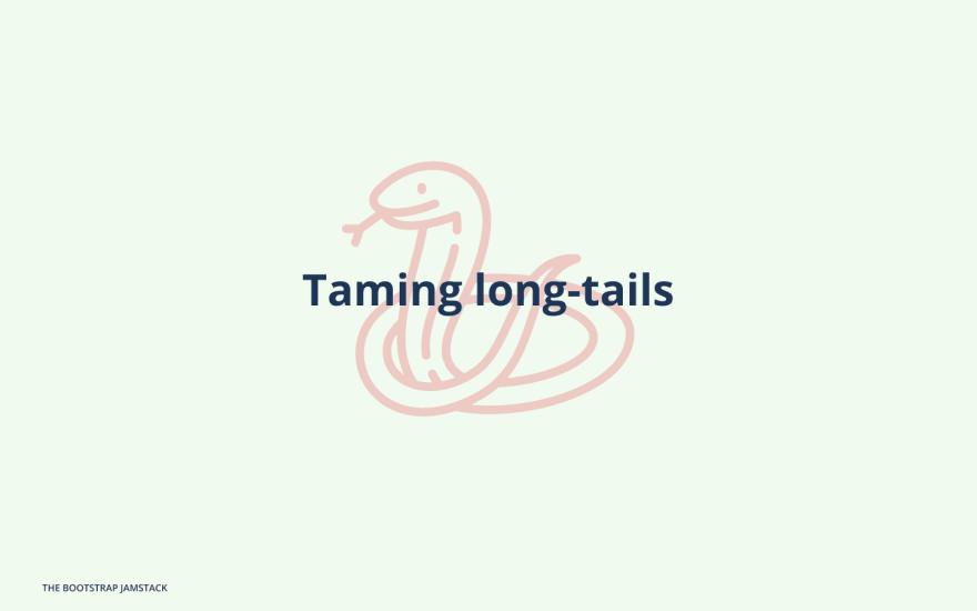 Taming long-tails