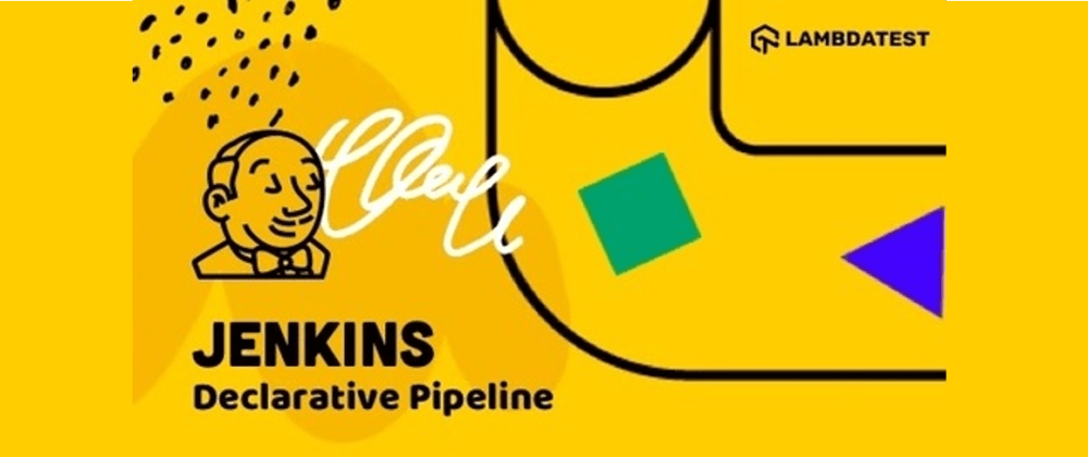 Cover image for Comprehensive Guide To Jenkins Declarative Pipeline [With Examples]