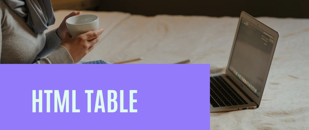 Cover image for HTML Tutorial:  HTML Tables, Classes and Ids