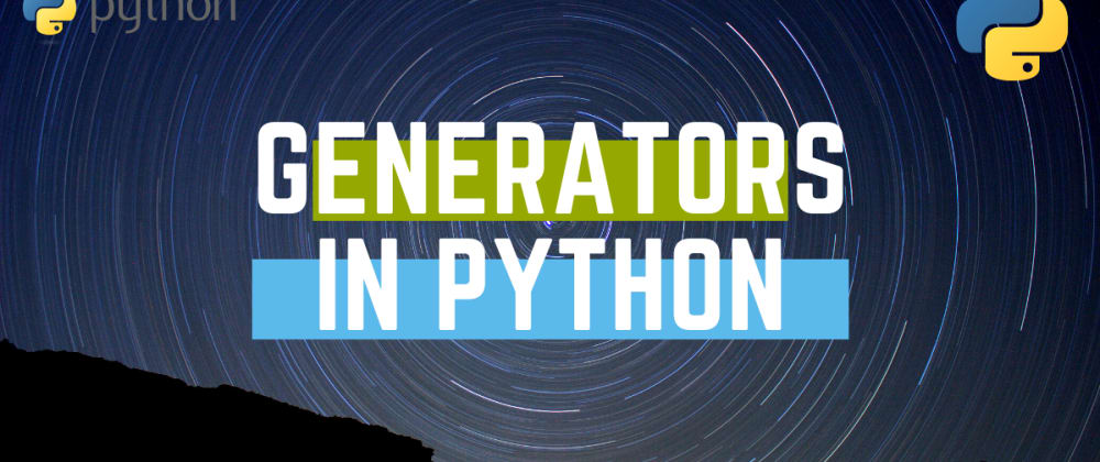Cover image for      Generators in Python